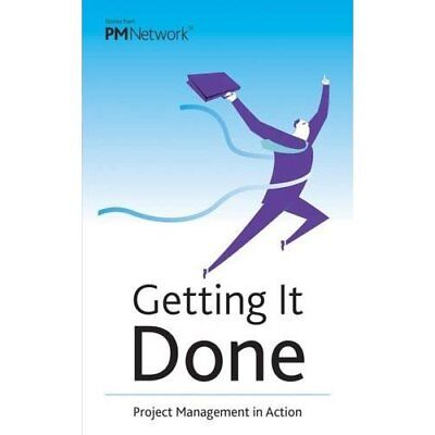 Getting it Done: Project Management in Action - Paperback NEW Project Managem 30