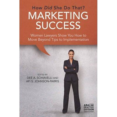 Marketing Success: How Did She Do That?: Women Lawyers  - Paperback NEW Dee A. S