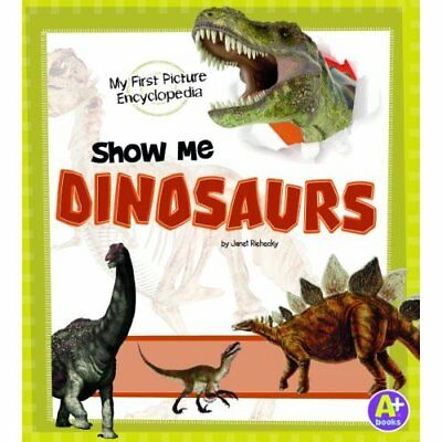 Show Me Dinosaurs: My First Picture Encyclopedia - Hardcover NEW Janet Riehecky