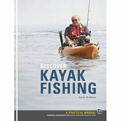 Discover Kayak Fishing - Paperback NEW Benham, Andy 2010-08-16