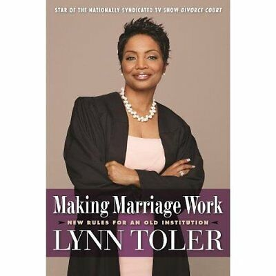 Making Marriage Work: New Rules for an Old Institution - Paperback NEW Toler, Ly