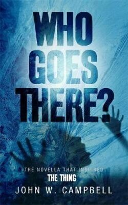 Who Goes There by John W. Campbell 9780575091030 (Paperback, 2011)