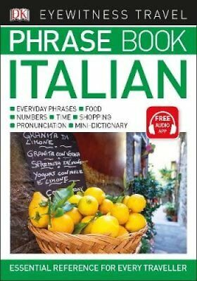 Eyewitness Travel Phrase Book Italian Essential Reference for E... 9780241289389