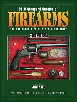 2018 Standard Catalog of Firearms: The Collector's Price & Reference Guide (Pape
