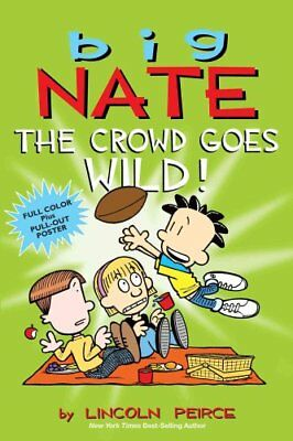 Big Nate: The Crowd Goes Wild! by Lincoln Peirce 9781449436346 (Paperback, 2014)