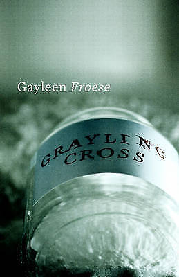 New, Grayling Cross, Gayleen Froese, Book