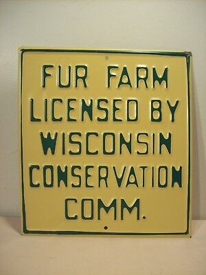 1950's~FUR FARM~LICENSED BY WISCONSIN CONSERVATION COMM.~10x11 EMBOSSED TIN SIGN