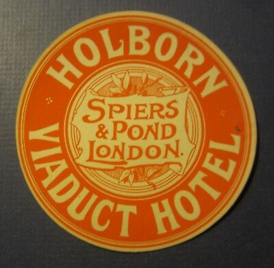 Old Vintage - Holborn Viaduct HOTEL Luggage LABEL - Spiers & Pond LONDON England