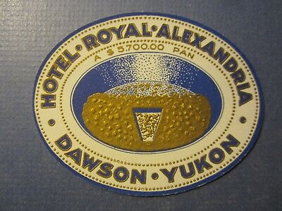 Old Vintage - HOTEL Royal Alexandria - Luggage LABEL - Dawson YUKON - GOLD RUSH