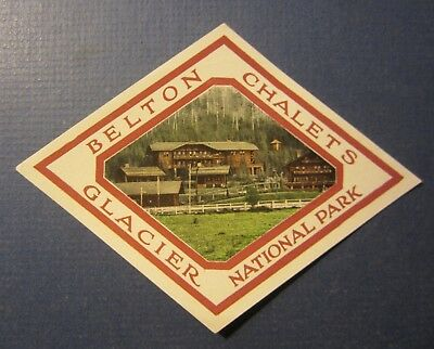 Old Vintage - Belton Chalets -  Hotel Luggage LABEL - GLACIER National Park