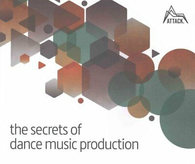 The Secrets of Dance Music Production The World's Leading Elect... 9780956446039