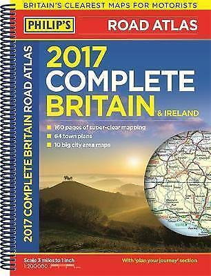 New, Philip's Complete Road Atlas Britain and Ireland 2017: Spiral binding, Phil