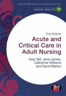 Acute and Critical Care in Adult Nursing by Desiree Tait 9781473912311