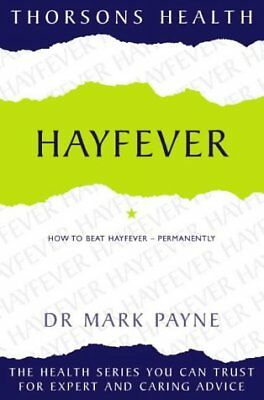 (Good)-Thorsons Health - Hayfever: How to beat hayfever - permanently (Paperback
