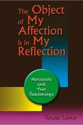 The Object of My Affection Is in My Reflection: Coping with Narcissists (Paperba