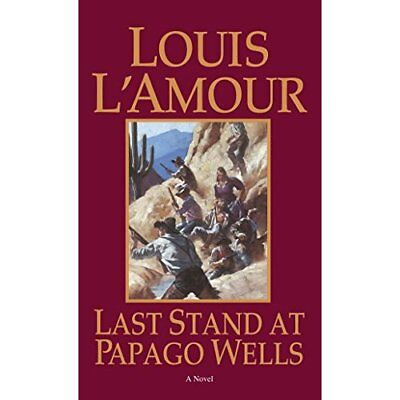 Last Stand at Papago Wells (Bantam Books) - Mass Market Paperback NEW L'Amour, L