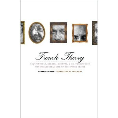 French Theory: How Foucault, Derrida, Deleuze, and Co.  - Paperback NEW Cusset,