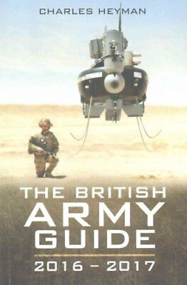 The British Army Guide 2016-2017 by Charles Heyman 9781473845473