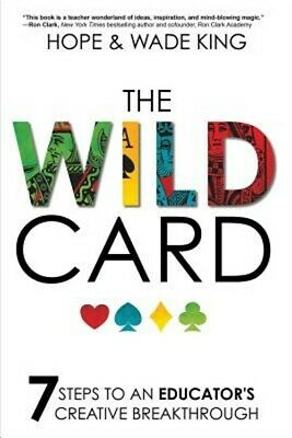 The Wild Card: 7 Steps to an Educator's Creative Breakthrough (Paperback or Soft