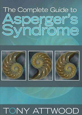 The Complete Guide to Asperger's Syndrome by Tony Attwood 9781843106692