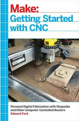 Getting Started with CNC by Edward Ford 9781457183362 (Paperback, 2016)