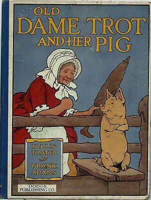 Old Dame Trot & Her Pig 1930s Frank Adams Color Illustrated Plates