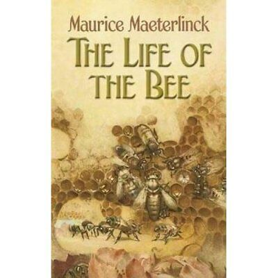 The Life of the Bee - Paperback NEW Maurice Maeterl 2006-09-29