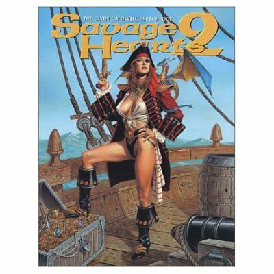 Savage Hearts: v. 2: The Clyde Caldwell Sketchbook - Paperback NEW Caldwell, Cyl