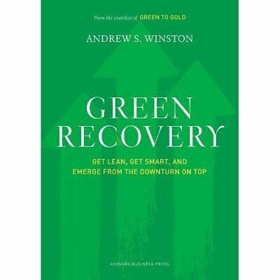 Green Recovery: Get Lean, Get Smart, and Emerge from th - Hardcover NEW Winston,