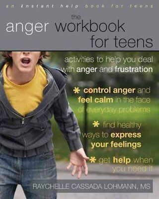 The Anger Workbook For Teens Activities to Help You Deal With A... 9781572246997