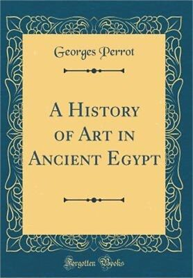 A History of Art in Ancient Egypt (Classic Reprint) (Hardback or Cased Book)