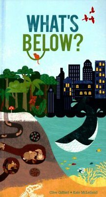 What's Below? by Clive Gifford 9781405283298 (Novelty book, 2016)