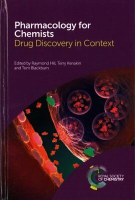 Pharmacology for Chemists: Drug Discovery in Context by Royal Society of...