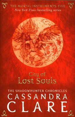 The Mortal Instruments 5: City of Lost Souls by Cassandra Clare 9781406362206