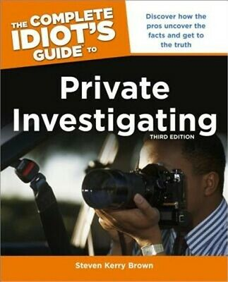 The Complete Idiot's Guide to Private Investigating (Paperback or Softback)