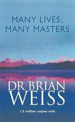 Many Lives, Many Masters The true story of a prominent psychiat... 9780749913786