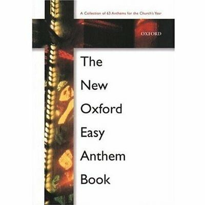 The New Oxford Easy Anthem Book: A Collection of 63 Ant - Paperback NEW Books 20