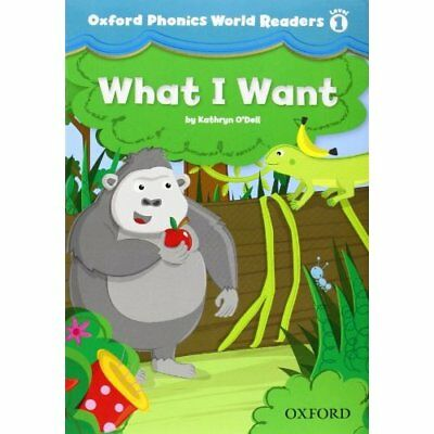 Oxford Phonics World Readers: Level 1: What I Want - Paperback NEW  2012-11-15