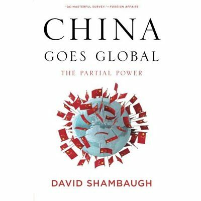 China Goes Global: The Partial Power - Paperback NEW David Shambaugh 2014-08-01