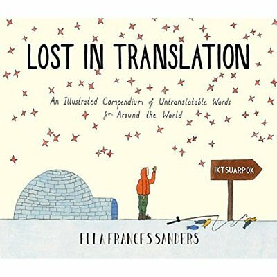 Lost in Translation: An Illustrated Compendium of Untra - Hardcover NEW Ella Fra