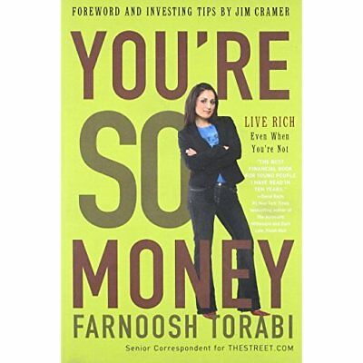 You're So Money: Live Rich, Even When You're Not - Paperback NEW Torabi, Farnoos