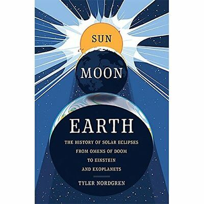 Sun Moon Earth: The History of Solar Eclipses from Omen - Hardcover NEW Tyler No