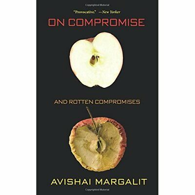 On Compromise and Rotten Compromises - Paperback NEW Avishai Margali 2016-03-10