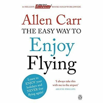 The Easy Way to Enjoy Flying (Allen Carrs Easy Way) - Paperback NEW Allen Carr 2