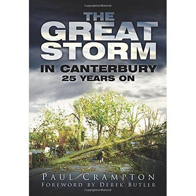 The Great Storm in Canterbury: 25 Years on - Paperback NEW Crampton, Paul 2012-0