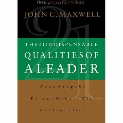 The 21 Indispensable Qualities of a Leader: Becoming th - Paperback NEW Maxwell,