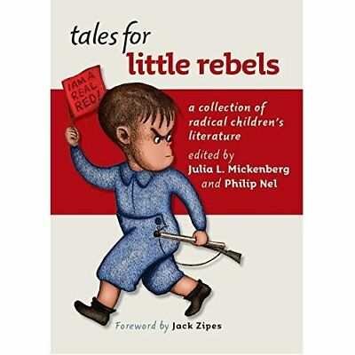 Tales for Little Rebels: A Collection of Radical Childr - Paperback NEW Zipes, J