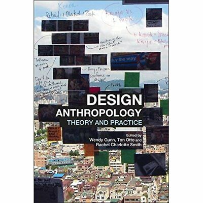 Design Anthropology - Paperback NEW Wendy Gunn 2013-08-29