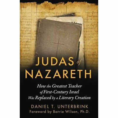 Judas of Nazareth: How the Greatest Teacher of First-Ce - Paperback NEW Barrie W