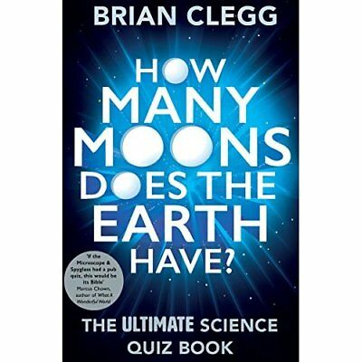How Many Moons Does the Earth Have?: The Ultimate Scien - Paperback NEW Brian Cl